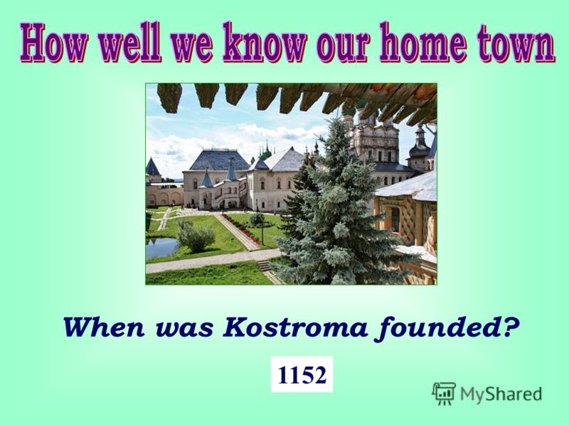 When was Kostroma founded? 1152