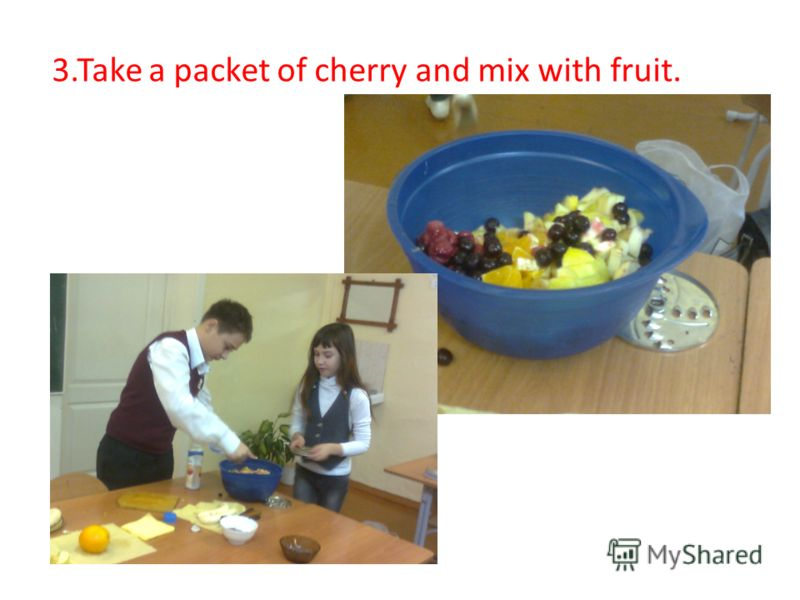 3.Take a packet of cherry and mix with fruit.