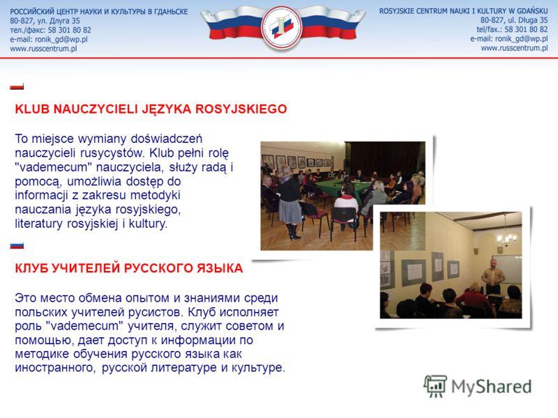 Klub zrzesza entuzjastów podróży po Rosji, chętnych do dzielenia się swymi wrażeniami z szerszym gronem zainteresowanych. Celem klubu jest ukazanie zalet Rosji, jako celu wypraw podróżniczych, przybliżanie zainteresowanym tych miejsc w Rosji, które w