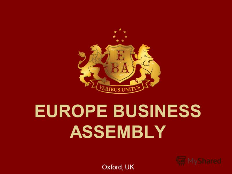 EUROPE BUSINESS ASSEMBLY Oxford, UK