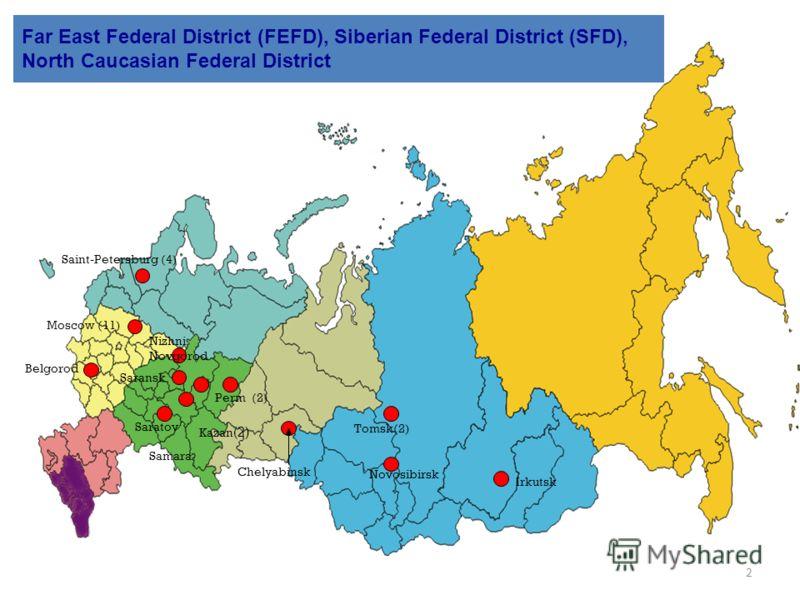 2 Saint-Petersburg (4) Moscow (11) Samara Perm (2) Nizhni Novgorod Tomsk(2) Novosibirsk Belgorod Irkutsk Saransk Saratov Chelyabinsk Far East Federal District (FEFD), Siberian Federal District (SFD), North Caucasian Federal District Kazan (2)