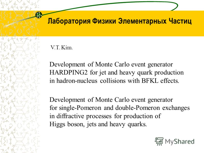 Лаборатория Физики Элементарных Частиц Development of Monte Carlo event generator HARDPING2 for jet and heavy quark production in hadron-nucleus collisions with BFKL effects. Development of Monte Carlo event generator for single-Pomeron and double-Po