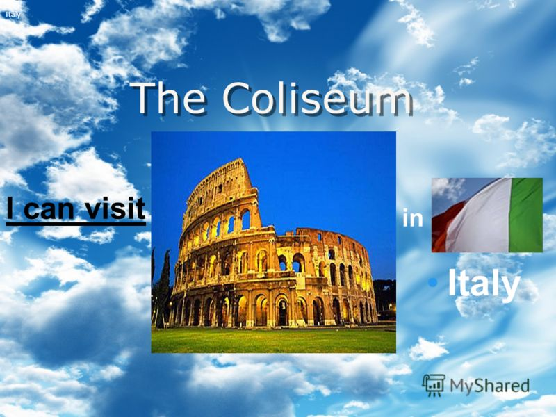 The Coliseum I can visit Italy in Italy