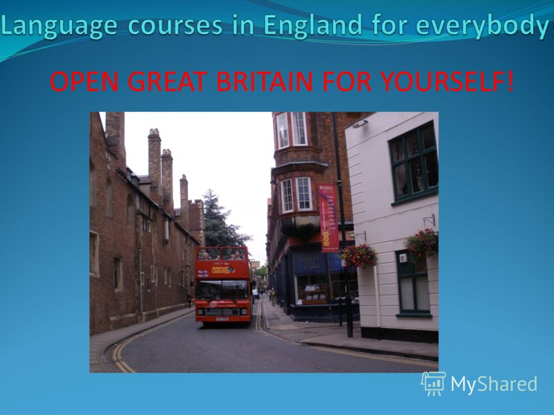 OPEN GREAT BRITAIN FOR YOURSELF!