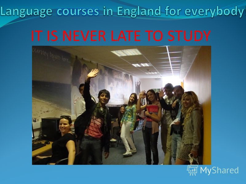 IT IS NEVER LATE TO STUDY