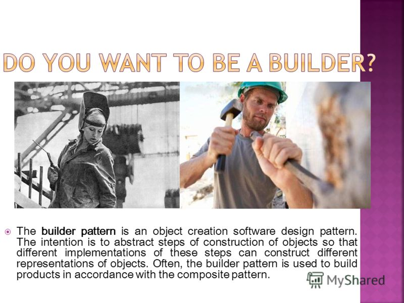 The builder pattern is an object creation software design pattern. The intention is to abstract steps of construction of objects so that different implementations of these steps can construct different representations of objects. Often, the builder p