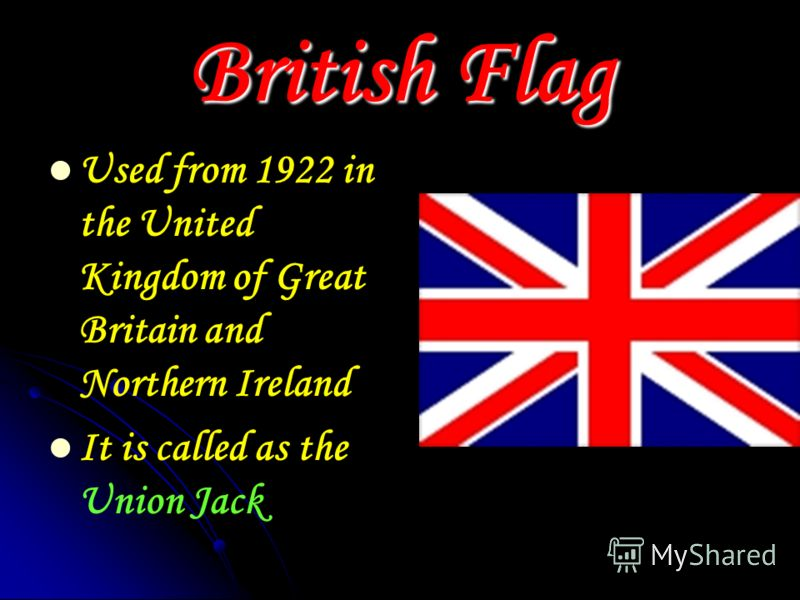 British Flag Used from 1922 in the United Kingdom of Great Britain and Northern Ireland It is called as the Union Jack