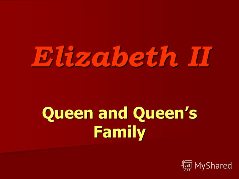 Elizabeth II Queen and Queens Family