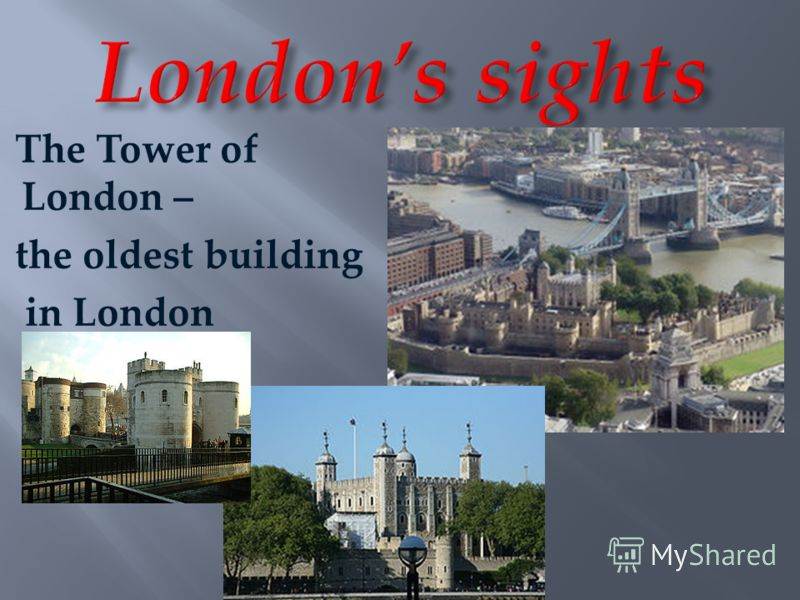 The Tower of London – the oldest building in London