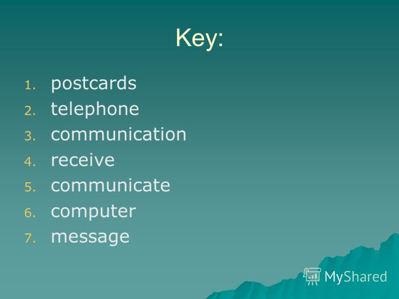 Key: 1. 1. postcards 2. 2. telephone 3. 3. communication 4. 4. receive 5. 5. communicate 6. 6. computer 7. 7. message