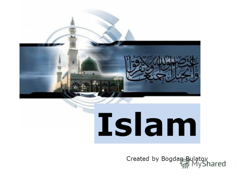 Islam Created by Bogdan Bulatov