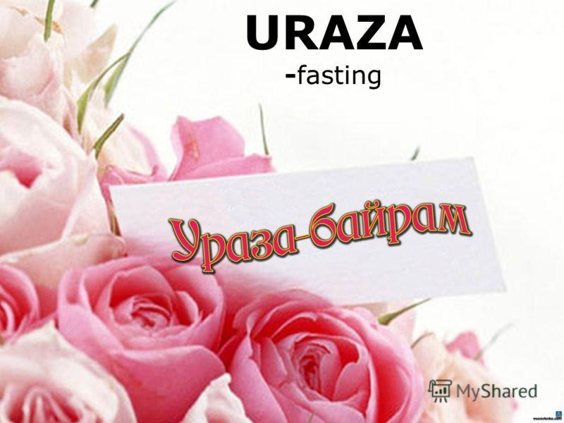 URAZA -fasting