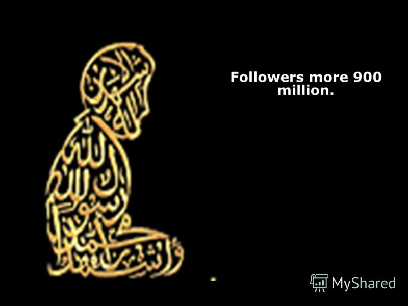 Followers more 900 million.