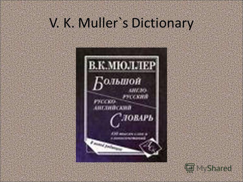 V. K. Muller`s Dictionary
