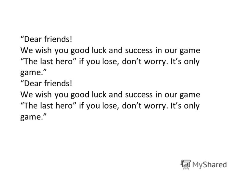 Dear friends! We wish you good luck and success in our game The last hero if you lose, dont worry. Its only game.
