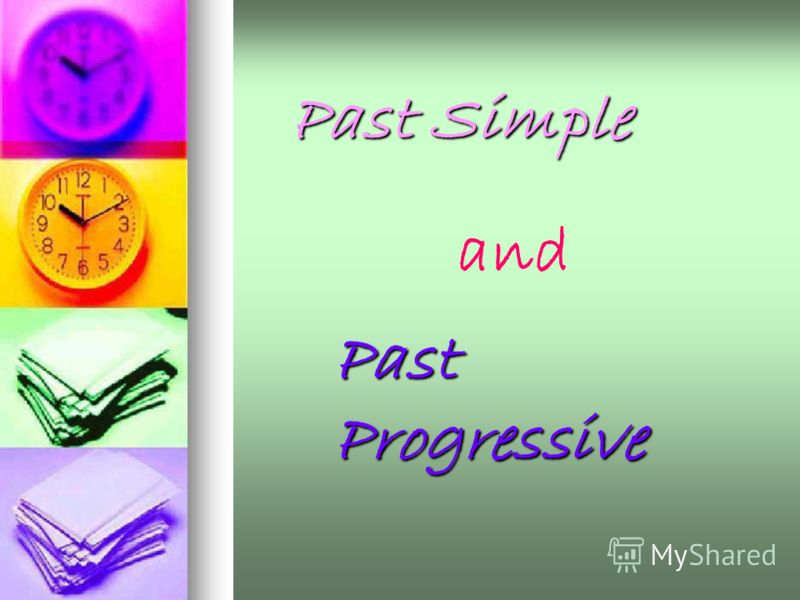 Past Simple Past Progressive and