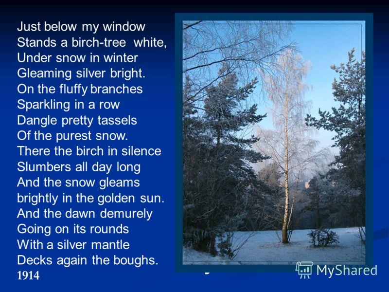 Только ниже моего окна Выдержите белую березу, Под снегом зимой Блеск яркое серебро. На пушистых отделениях Зажигание в ряде Свисайте симпатичные кисточки Из самого чистого снега. Там береза в тишине Дремота целый день И свет снега Ярко на золотом со