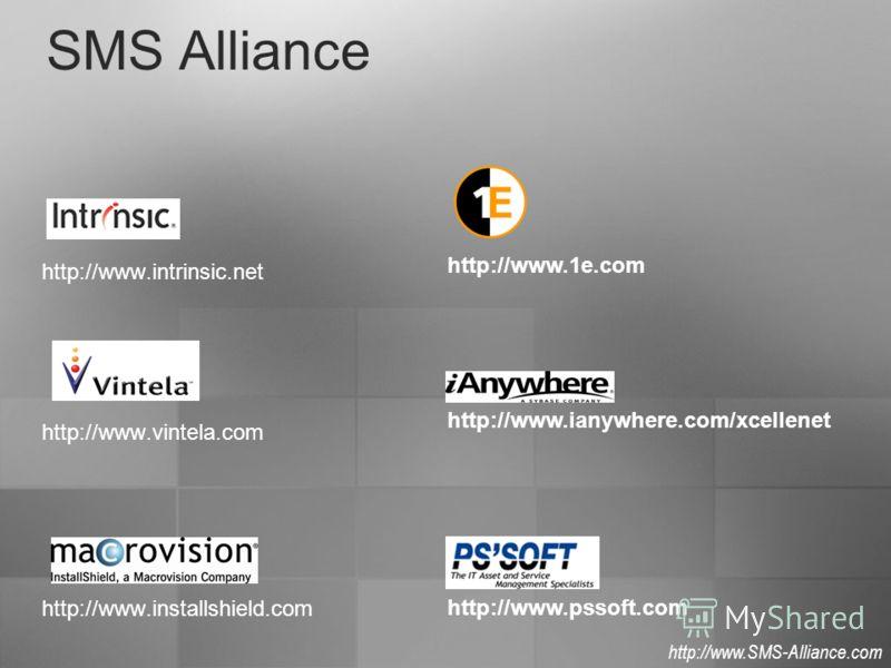 http://www.intrinsic.net http://www.vintela.com http://www.installshield.com http://www.SMS-Alliance.com http://www.1e.com http://www.ianywhere.com/xcellenet http://www.pssoft.com SMS Alliance