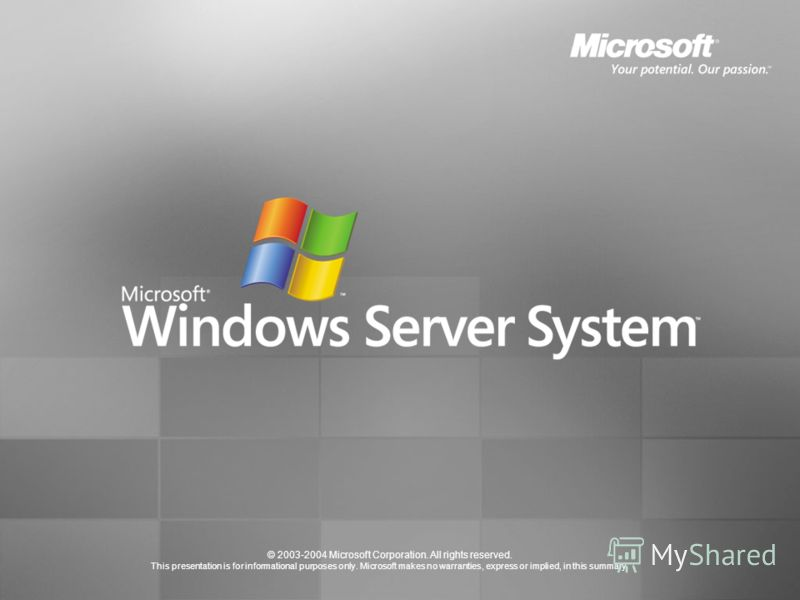 © 2003-2004 Microsoft Corporation. All rights reserved. This presentation is for informational purposes only. Microsoft makes no warranties, express or implied, in this summary.