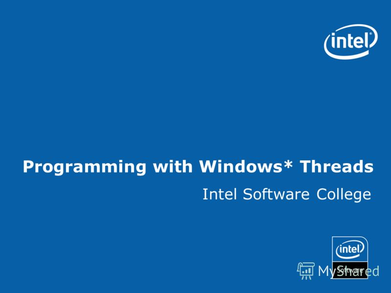 Programming with Windows* Threads Intel Software College