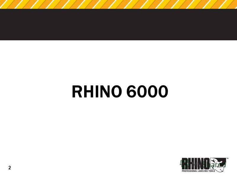 2 RHINO 6000