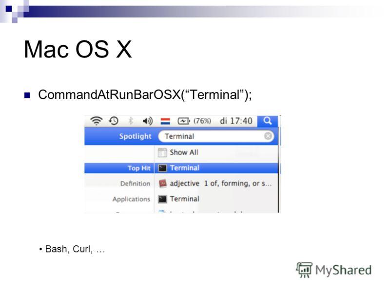 Mac OS X CommandAtRunBarOSX(Terminal); Bash, Curl, …