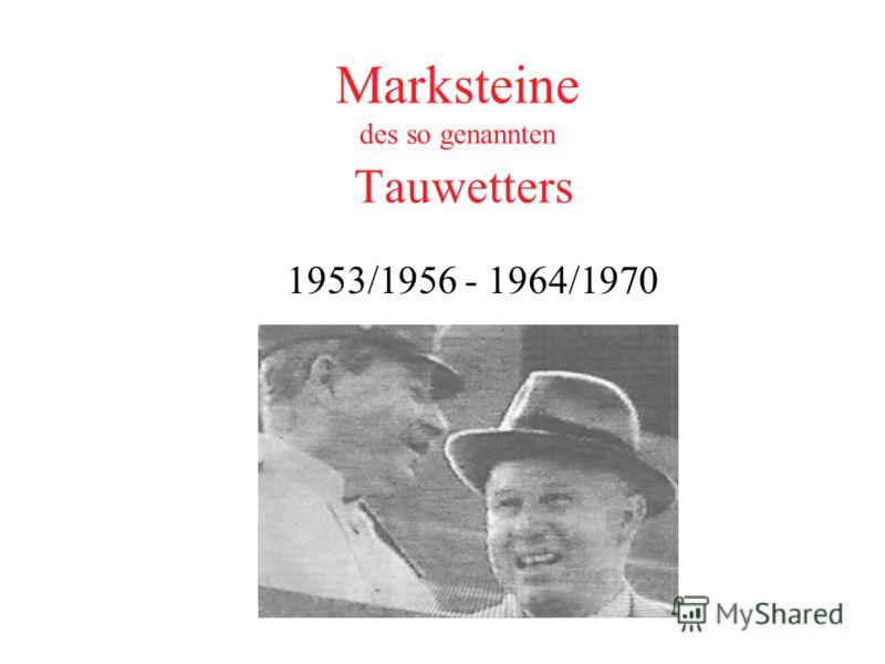 Marksteine des so genannten Tauwetters 1953/1956 - 1964/1970