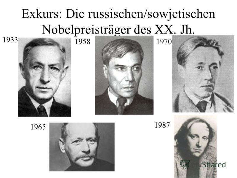 Exkurs: Die russischen/sowjetischen Nobelpreisträger des XX. Jh. 1933 19701958 1965 1987