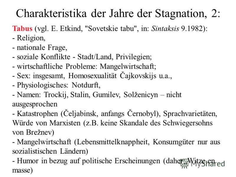 Charakteristika der Jahre der Stagnation, 2: Tabus (vgl. E. Etkind,