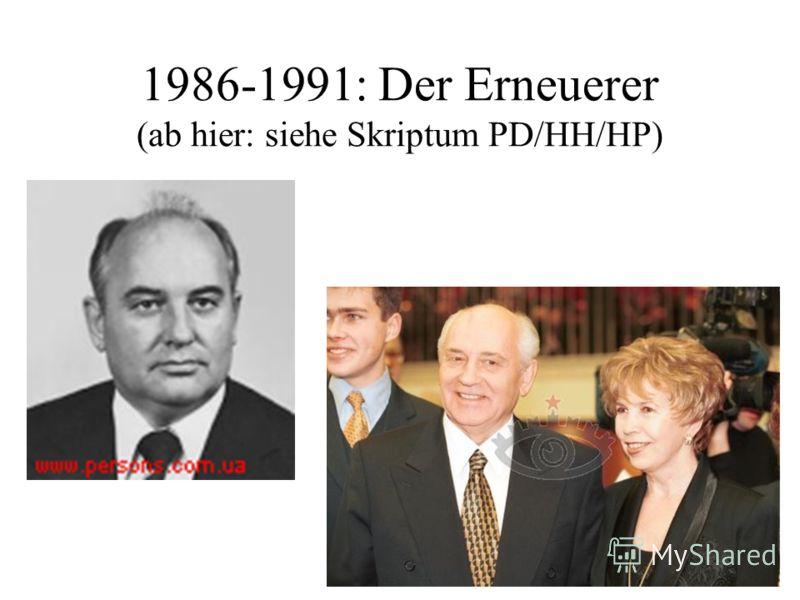 1986-1991: Der Erneuerer (ab hier: siehe Skriptum PD/HH/HP)