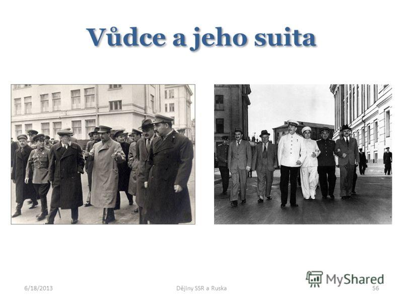 Vůdce a jeho suita 6/18/2013Dějiny SSR a Ruska56