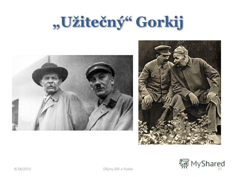 Užitečný Gorkij 6/18/2013Dějiny SSR a Ruska57