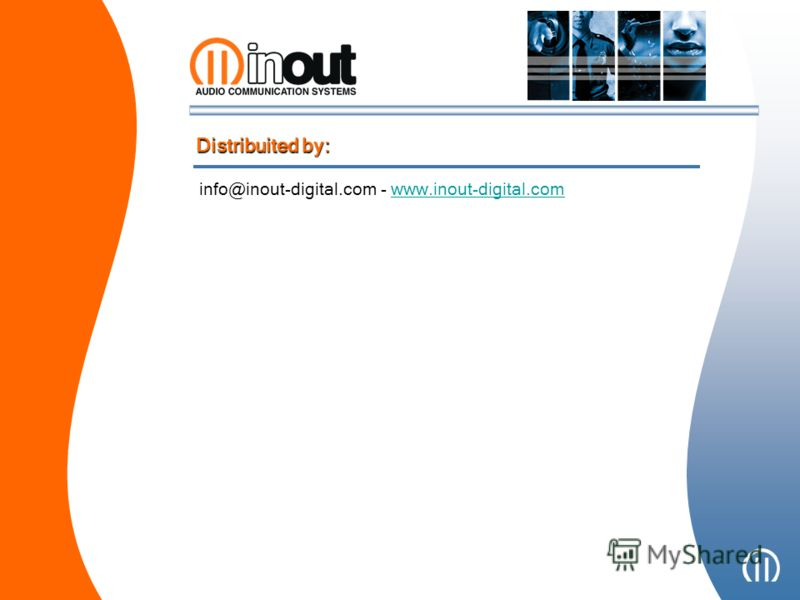info@inout-digital.com - www.inout-digital.comwww.inout-digital.com Distribuited by: