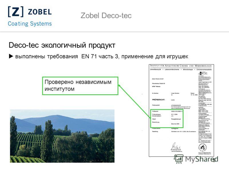 5 Zobel Deco-tec Deco-tec экологичный продукт выполнены требования EN 71 часть 3, применение для игрушек Проверено независимым институтом