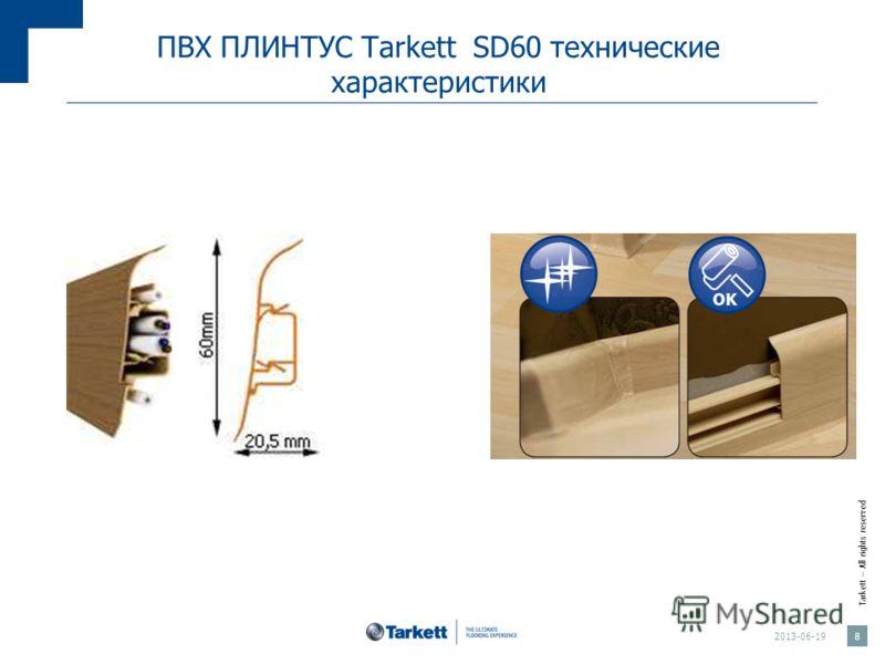 Tarkett – All rights reserved ПВХ ПЛИНТУС Tarkett SD60 технические характеристики Экология и безопасность 2013-06-19 8