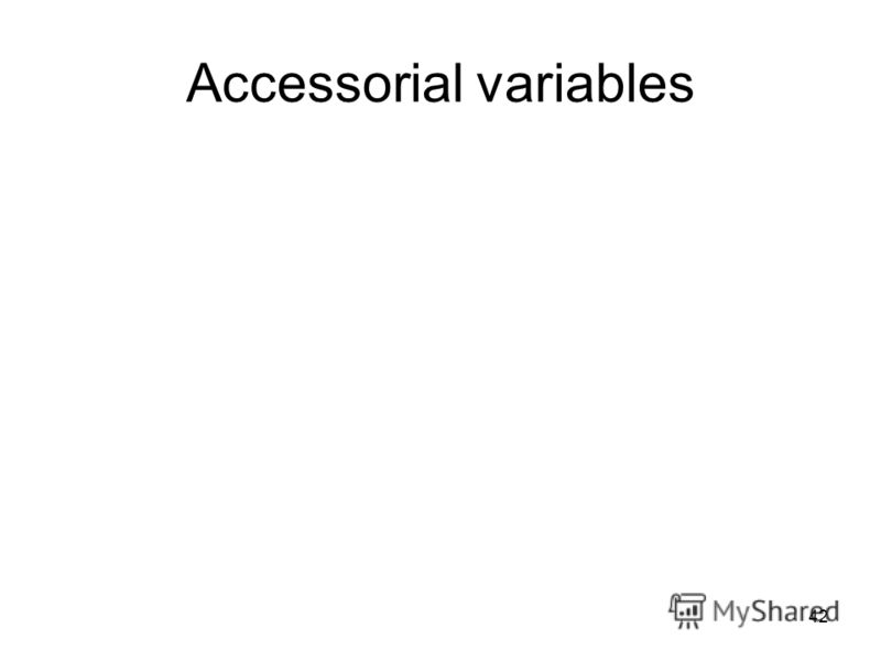 42 Accessorial variables