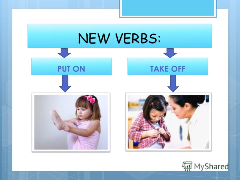NEW VERBS: PUT ONTAKE OFF