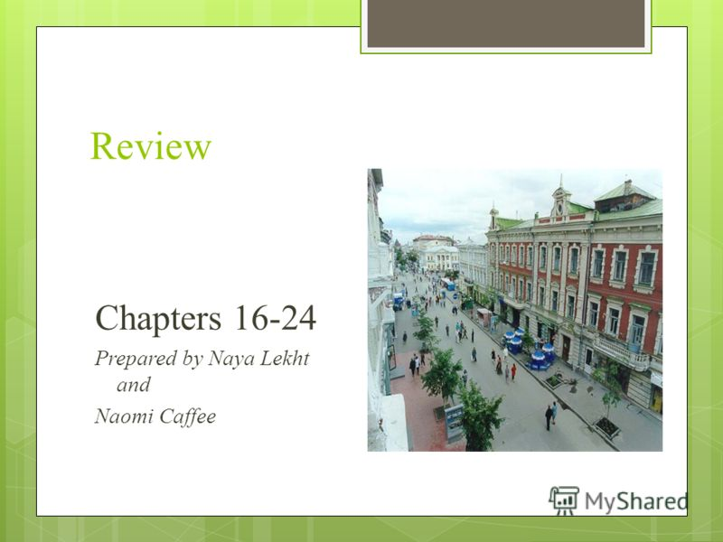 Review Chapters 16-24 Prepared by Naya Lekht and Naomi Caffee