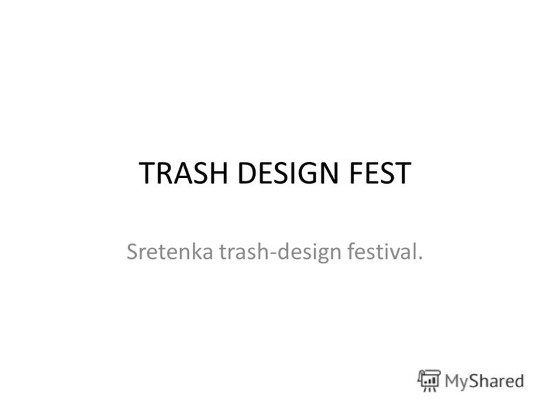 TRASH DESIGN FEST Sretenka trash-design festival.