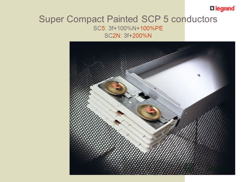 Super Compact Painted SCP 5 conductors SC5: 3f+100%N+100%PE SC2N: 3f+200%N