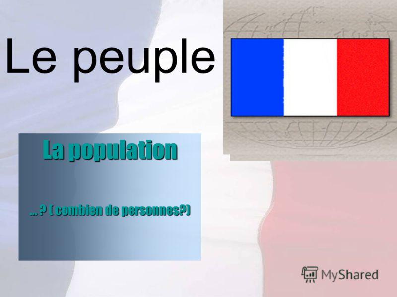 Le peuple La population... ? ( combien de personnes?)