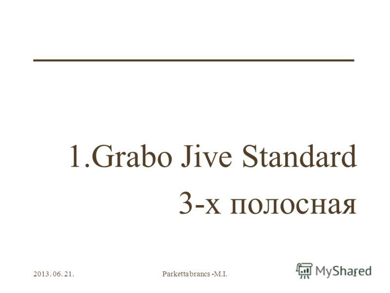 2013. 06. 21.Parketta brancs -M.I.2 1.Grabo Jive Standard 3-х полосная