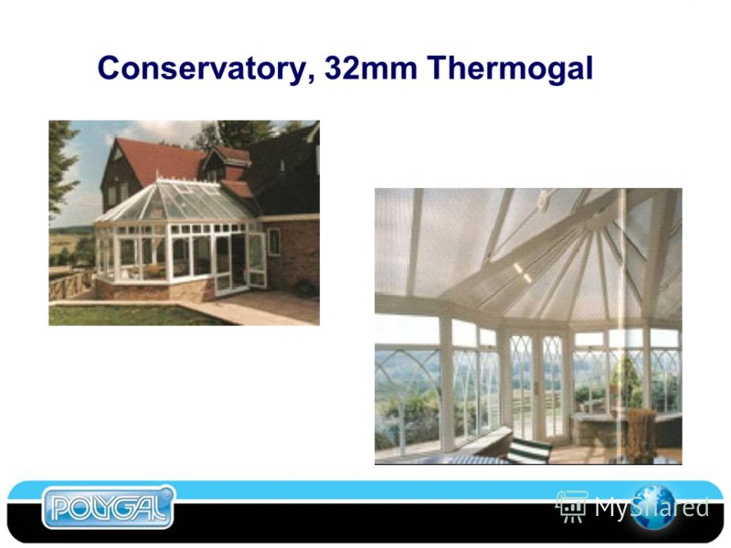 Conservatory, 32mm Thermogal