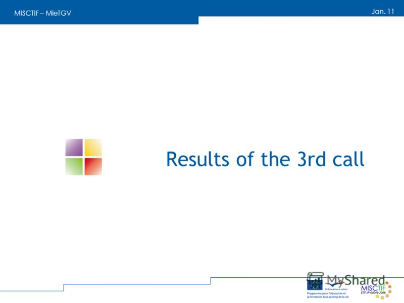 MISCTIF – MieTGV Jan. 11 Results of the 3rd call