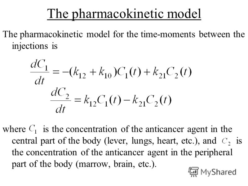 The pharmacokinetic model The pharmacokinetic model for the time-moments between the injections is where is the concentration of the anticancer agent in the central part of the body (lever, lungs, heart, etc.), and is the concentration of the antican