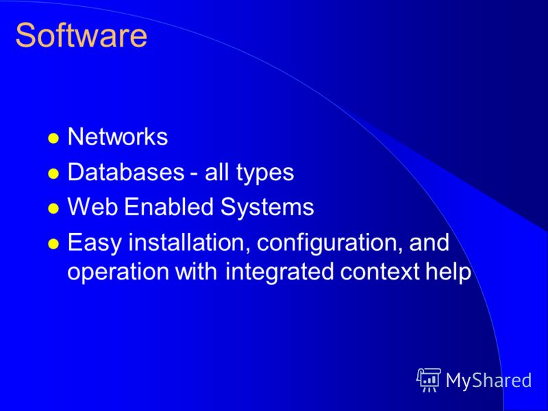 l Networks l Databases - all types l Web Enabled Systems l Easy installation, configuration, and operation with integrated context help Software