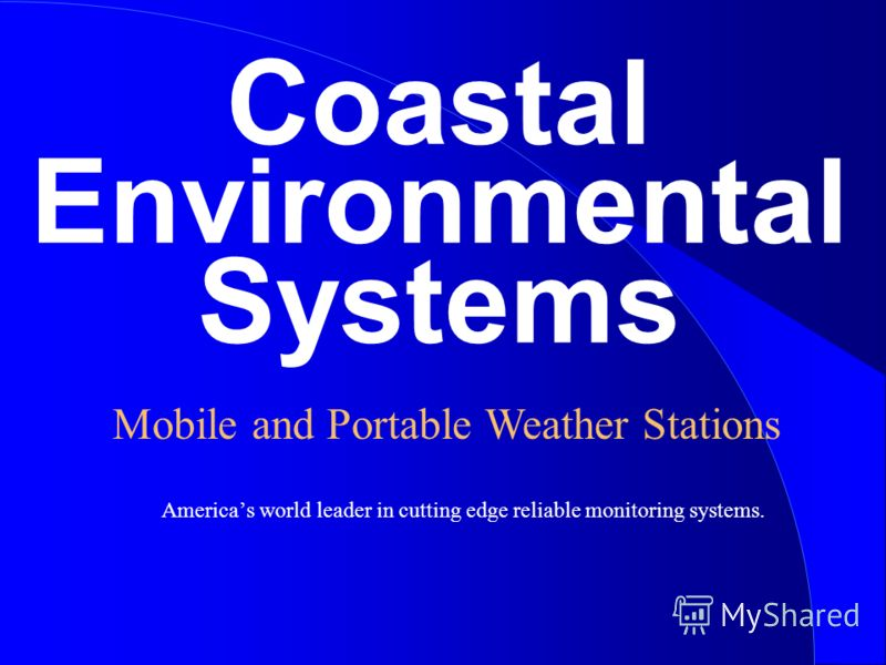 Coastal Environmental Systems Americas world leader in cutting edge reliable monitoring systems. Mobile and Portable Weather Stations