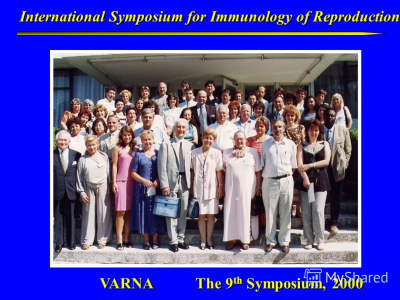 International Symposium for Immunology of Reproduction VARNA The 9 th Symposium, 2000