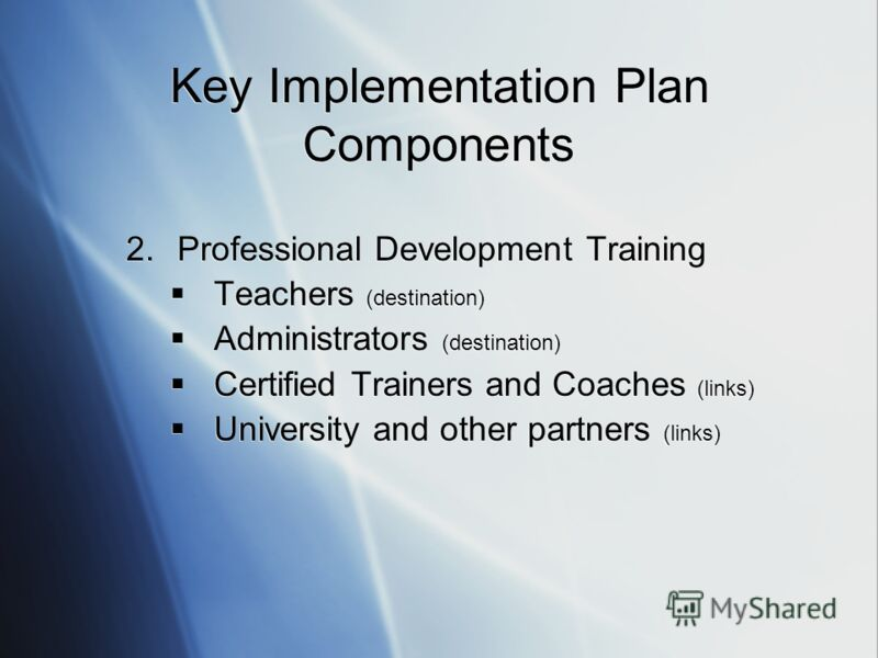 2.Professional Development Training Teachers (destination) Administrators (destination) Certified Trainers and Coaches (links) University and other partners (links) 2.Professional Development Training Teachers (destination) Administrators (destinatio