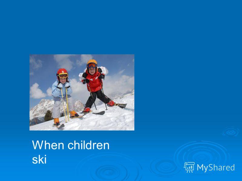 When children ski